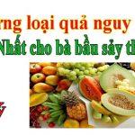 Mẹ bầu cần lưu ý: 7 loại trái cây bà bầu không nên ăn